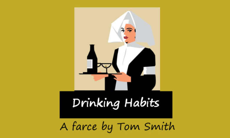Drinking Habits – Tickets, Cast List and a word from the Directors